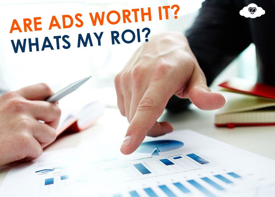 Are Ads Worth the Investment? | Whats my ROI?